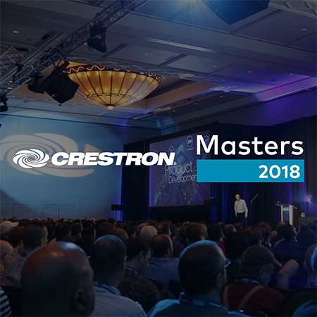 The Premier Training Event in the Industry, Crestron Masters 2018 Comes To A Successful Close