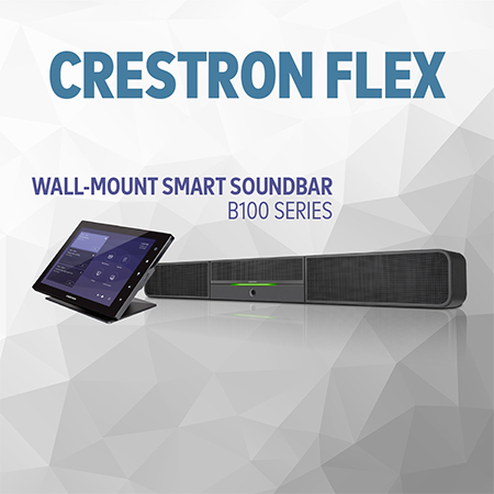 New Crestron Flex B100 Series Smart Soundbar Solution Delivers Ultimate Unified Communications & Collaboration Experience in Conference Spaces