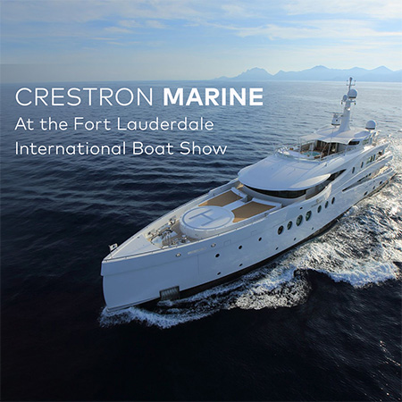 Crestron Showcasing Award-Winning Luxury Solutions for Marine Living at Fort Lauderdale International Boat Show